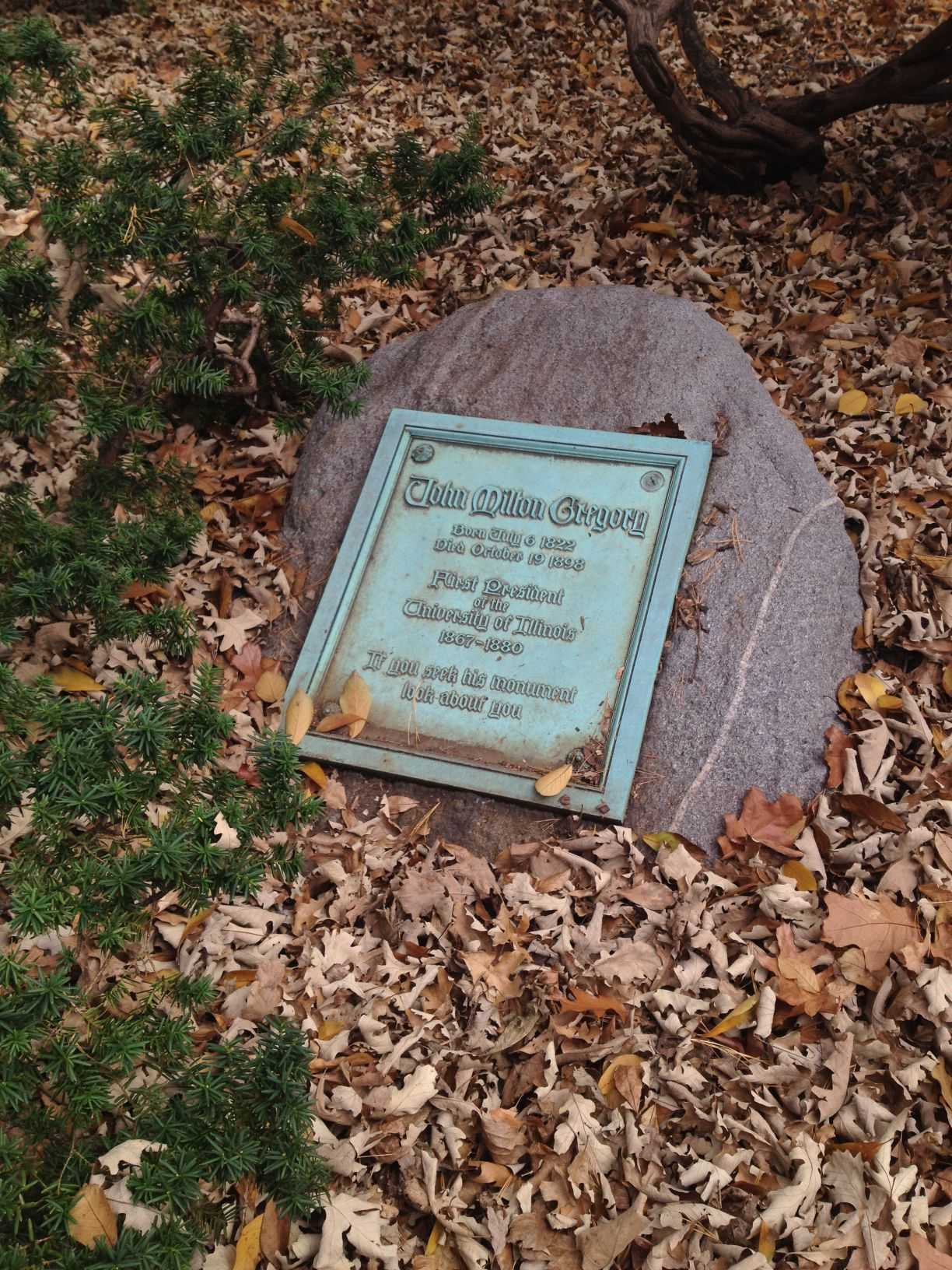John Milton Gregory's grave is placed between Altgeld Hall and the David Dodds Henry Administration Building. Several other University presidents are also buried on campus, including Burrill.