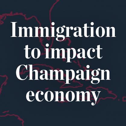 Immigration to impact Champaign economy