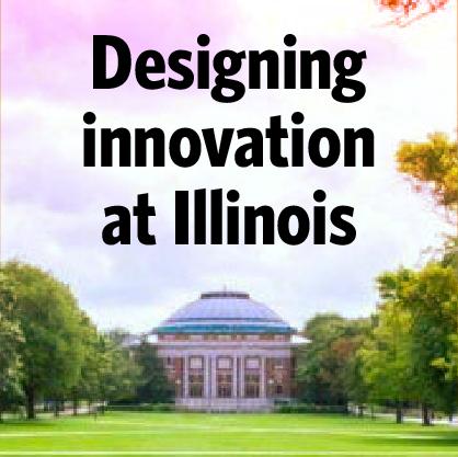Designing innovation at Illinois